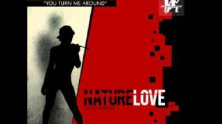 Nature Love - You Turn Me Around (Pirahnahead Vocal Mix)