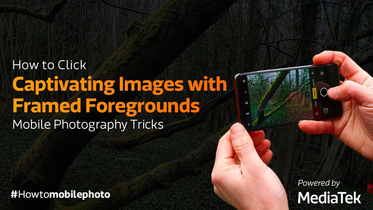 How to Click Captivating Images with Framed Foregrounds | Mobile Photography Tricks