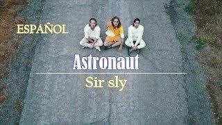 Sir Sly - Astronaut (Subtitulada Español)