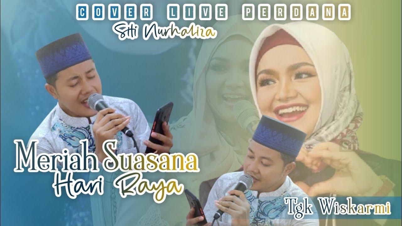 Siti Nurhaliza - Meriah Suasana Hari Raya | Cover Terbaru Tgk Wiskarmi Al Asyraf (Bersuara Merdu)