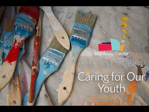 Kentucky Center - Arts In Healing - Caring for Our Youth