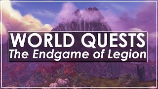 "WoW Legion Endgame - New ""World Quests"" & Reps In Action"
