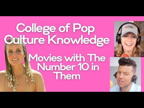 The College of Pop Culture Knowledge - Movies With the Number 10 in Them
