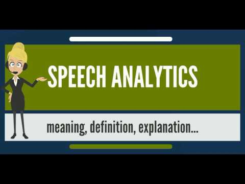 What is SPEECH ANALYTICS? What does SPEECH ANALYTICS mean? SPEECH ANALYTICS meaning & explanation