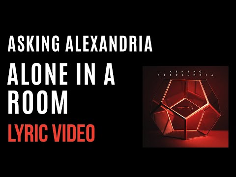 Asking Alexandria - Alone In A Room (LYRICS)