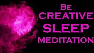 CREATIVE While You SLEEP ~ The Secret to Becoming a Creative Genius