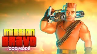 Mission Bravo: GOD MODE