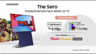The Sero - Watch Your Fun in Vertical or Horizontal | Samsung Indonesia
