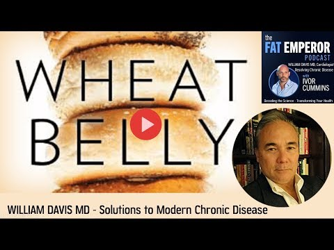Ep37 William Davis MD Cardiologist Reveals The Solutions To Modern Chronic Disease