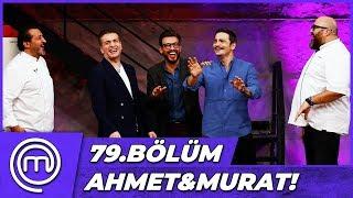 MasterChef Türkiye Ahmet Kural & Murat Cemcir! | MasterChef Türkiye 79.Bölüm