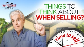 THINGS TO THINK ABOUT WHEN SELLING YOUR HOME