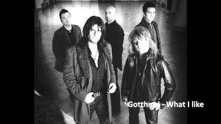Watch Gotthard What I Like video
