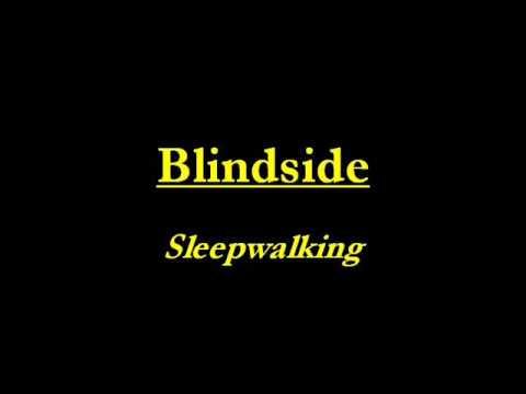 Blindside  Sleepwalking