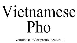 How to pronounce pho videos / Page 2 / InfiniTube
