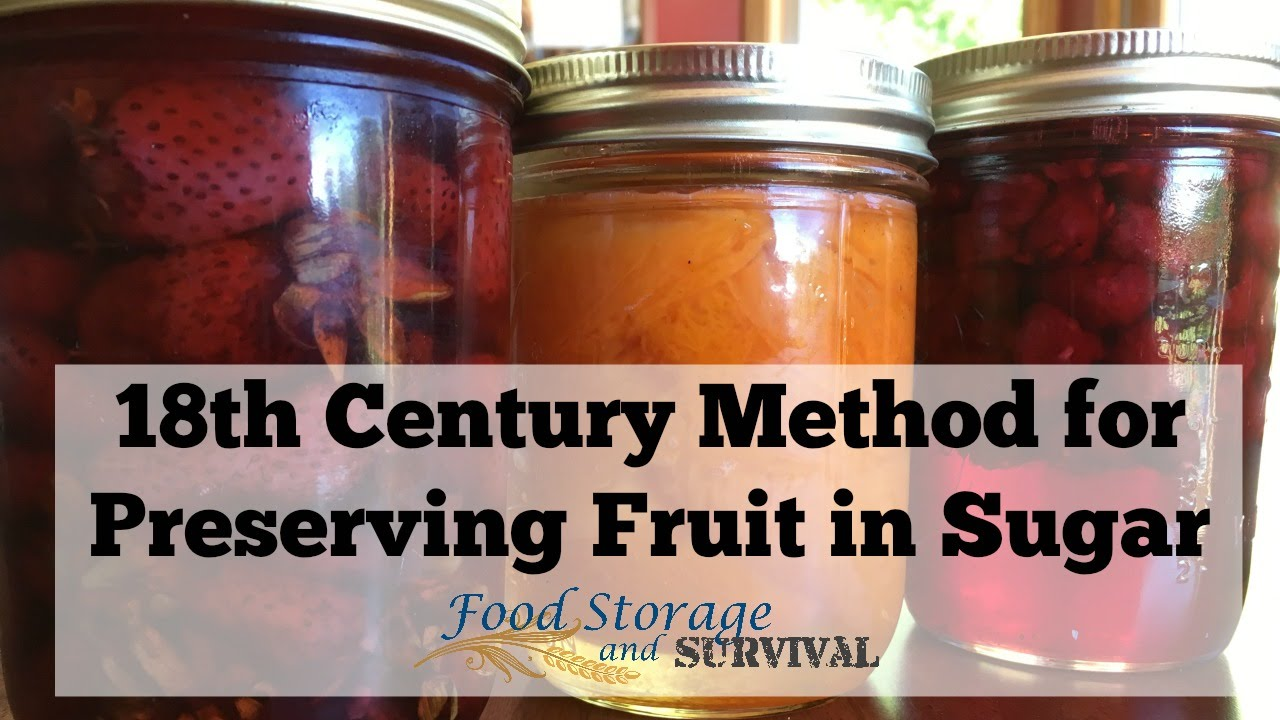 18th century method for preserving fruit in sugar youtube for 18th century cuisine