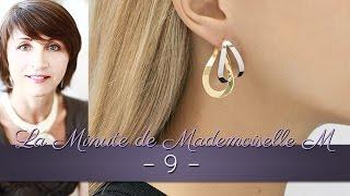 La Minute de Mademoiselle M 9 - Bijoux dorés ou bijoux argentés ?