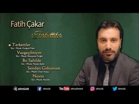Fatih Çakar - Terkettiler [ © Official Audio ]