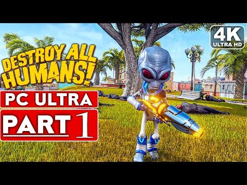DESTROY ALL HUMANS REMAKE Gameplay Walkthrough Part 1 FULL DEMO [4K 60FPS PC] – No Commentary