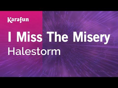 Karaoke I Miss The Misery - Halestorm *