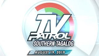 TV Patrol Southern Tagalog - August 19, 2019
