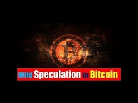 [MUST ] Wild Speculation in Bitcoin Bitcoin In Speculative Hyper Bubble