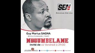 🛑[Talkshow] Suivez GUY MARIUS SAGNA invité de Ndoumbelane Sen Tv   Vendredi 26 MARS 2021