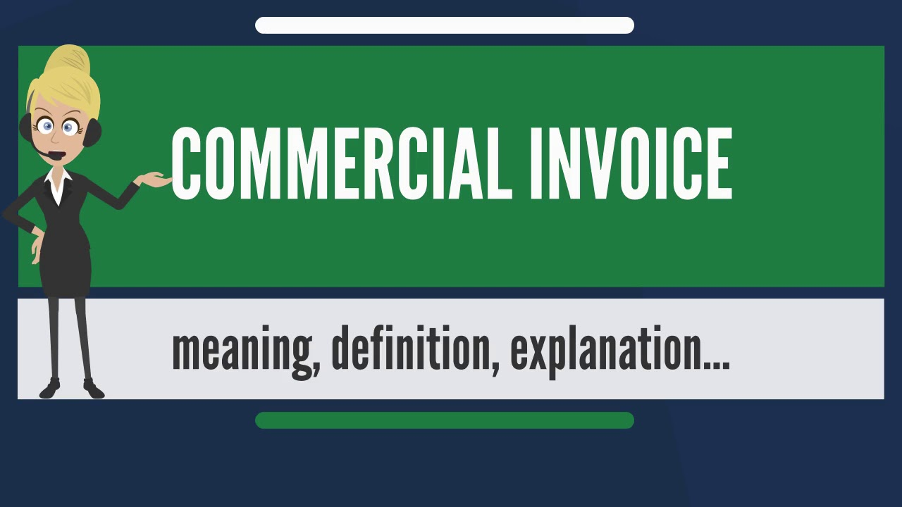 What Is COMMERCIAL INVOICE What Does COMMERCIAL INVOICE Mean - Invoice management meaning