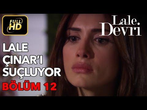 Lale Devri 12. Bölüm / Full HD (Tek Parça) - Lale Çınar'ı Suçluyor