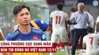 VN Sports 12/11 | HOT: Công Phượng cực sung sức sẵn sàng đá chính, UAE chê VN không bằng Thái Lan