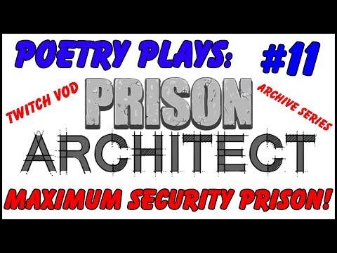 Prison Architect - Maximum Security Prison! [Episode 11] -  Archive Series/Twitch Vods