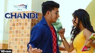 CHANDI | Mohit Vashisth, Payal Mehra, Uttam Bajaniya | New Haryanvi Songs Haryanavi 2018