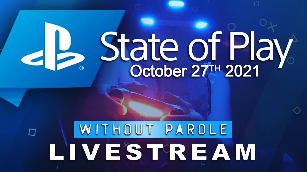 State of Play | October 27th 5pm ET | Watchalong LIVE With Without Parole
