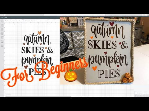 Fall Sign Using Your Cricut And Vinyl 2019   For Beginners