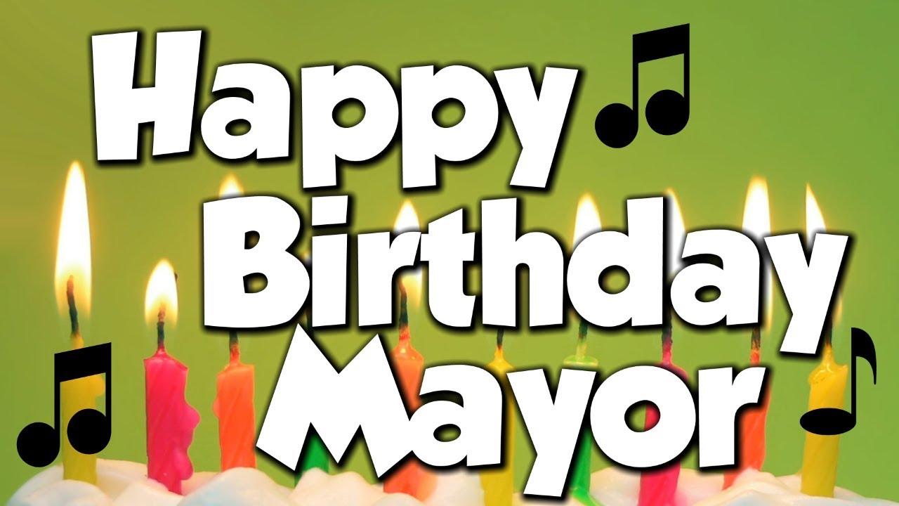 Happy Birthday Mayor! A Happy Birthday Song!