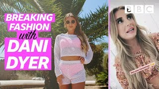 Breaking fashion with Dani Dyer - BBC