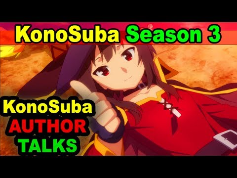 KonoSuba Author CONFIRMS KonoSuba Season 3 Possible & HERE'S WHY!