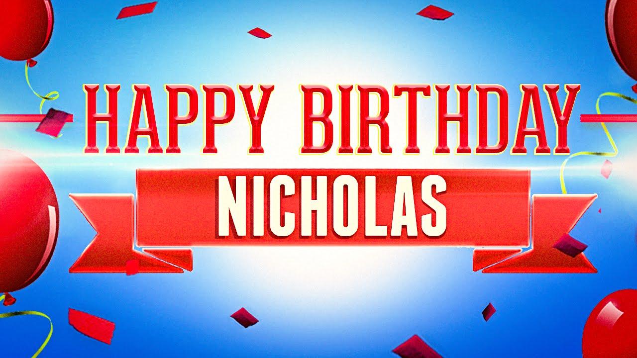 happy birthday nicholas Happy Birthday Nicholas   YouTube happy birthday nicholas