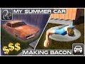 My Summer Car - Episode 50 - Making Bacon