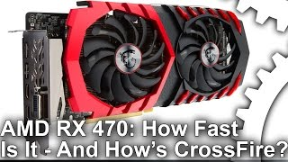 amd radeon rx 470 review it s fast but what about crossfire