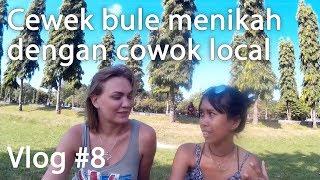 Kenapa cewek bule menikah dengan cowok local. Vlog #8