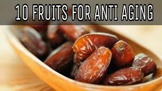 TOP 10 FRUITS FOR ANTI AGING