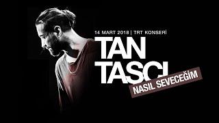 Tan Taşçı - Nasıl Seveceğim (TRT Müzik Canlı Performans) Resimi