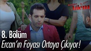 Ercan'ın foyası ortaya çıkıyor - Kocaman Ailem 8. Bölüm