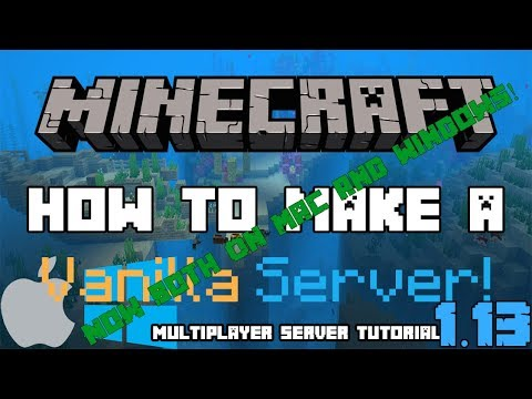 How To Make a Minecraft 1.13 (Vanilla) Server for Mac or Windows