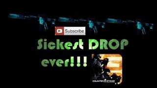CS:GO Sickest DROP ever!!!!!!!!!
