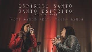 Baixar Mitt Ramos feat. Thyna Ramos - Espírito Santo / Santo Espírito (Holy Spirit)