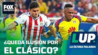 LUP: ¿Cómo será el Clásico Nacional?