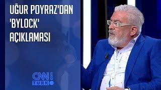 Uğur Poyraz'dan 'ByLock' açıklaması: Hepsi...