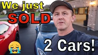 We just sold two of our cars!