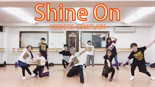 "【Dance】NEIGHBORS COMPLAIN ""Shine On"""